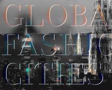 Fashion news that you shouldn't miss: Who are the World's Leading Fashion Cities?
